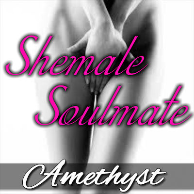 Shemale Soulmate - A erotic fetish hypnosis by Mistress Amethyst
