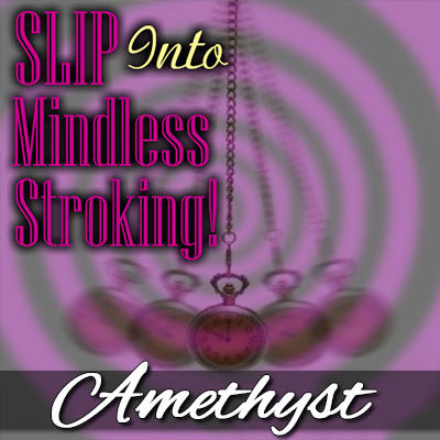 This FemDom mindless JOI (Jerk Off Instruction) file is all about entertaining Mistress Amethyst.