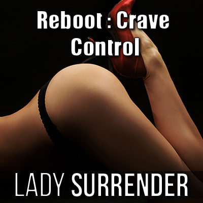 you crave Her control...
