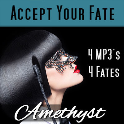 Hand your fate over to Mistress Amethyst!