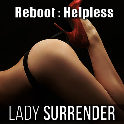 helpless before your Goddess