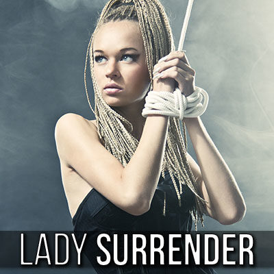Become Lady Surrender's owned Sissy!