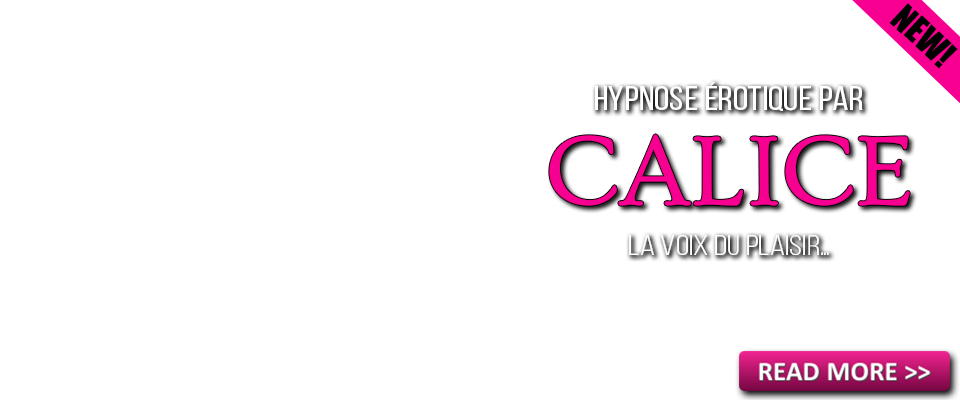 Hypnose Érotique Gratuite par Calice
