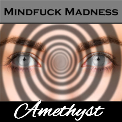 Mindfucking you into pure madness!
