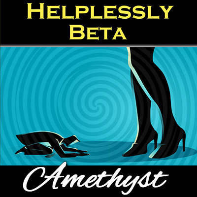 You can't help it - you're helplessly beta