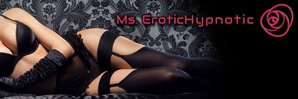 Erotic Femdom Hypnosis by Ms EroticHypnotic